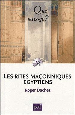 Les rites maconniques egyptiens - Dachez Roger