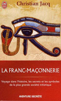 La franc-maconnerie. - Jacq Christian