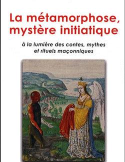 La metamorphose, mystere initiatique a la lumiere des contes, mythes et rituels - Leclercq-Bolle De Bal F.
