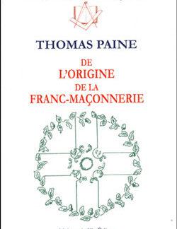 De l'origine de la franc-maconnerie. - Paine Thomas