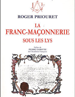 La franc-maconnerie sous les lys. - Priouret Roger