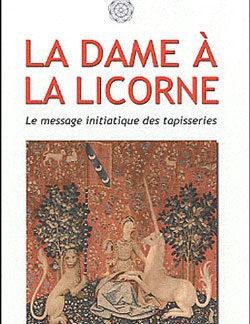 La dame a la licorne. le message initiatique des tapisseries. - Heptagone (Loge Feminine)