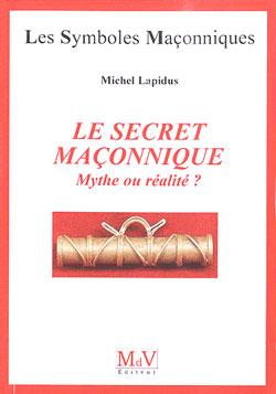 Le secret maconnique mythe ou realite? tome 40 - Lapidus Michel