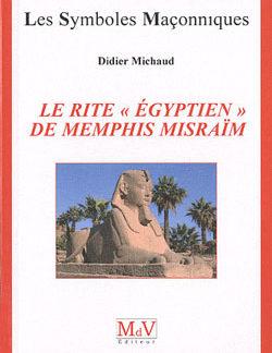 Le rite egyptien de memphis misraim. tome 41 - Michaud Didier