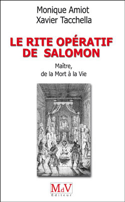 Le rite operatif de salomon maitre - Amiot Monique