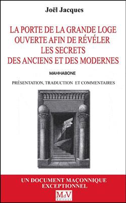 La porte de la grande loge ouverte afin de reveler les secrets des anciens et des modernes. - Jacques Joel