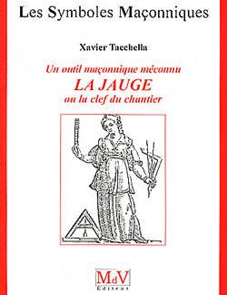 Un outil maconnique meconnu la jauge. tome 48 - Tacchella Xavier