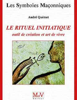 Le rituel initiatique. tome 49 - Quemet Andre