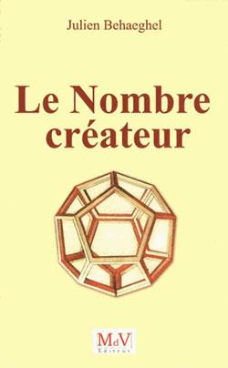 Le nombre createur - Behaeghel Julien