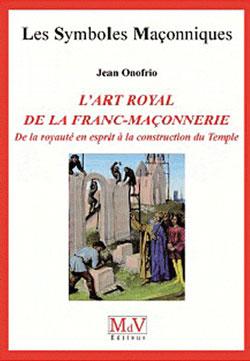 L'art royal de la franc-maconnerie - Onofrio Jean