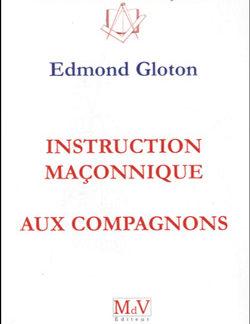 Instruction maconnique aux compagnons - Gloton Edmond