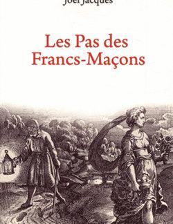 Les pas des francs macons - Jacques Joël
