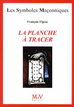 La planche a tracer - Figeac François