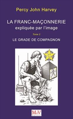 La franc maconnerie expliquee par l'image t2 - Harvey Percy John