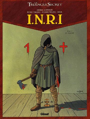 Le Triangle Secret I.N.R.I. - Tome 1 : Le Suaire