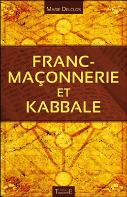Franc-maconnerie et kabbale - Delclos Marie