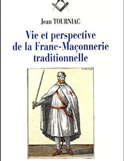 Vie et perspectives de la franc-maconnerie traditionnelle. - Tourniac Jean