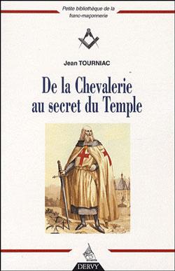 La chevalerie au secret du temple. - Tourniac Jean