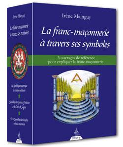 Coffret la franc-maconnerie a travers ses symboles. 3 ouvrages de références. - Mainguy Irène