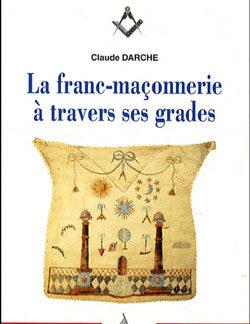 La franc-maconnerie a travers ses grades . coffret en 4 volumes. - Darche Claude