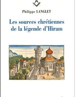 Les sources chretiennes de la legende d'hiram. - Langlet Philippe