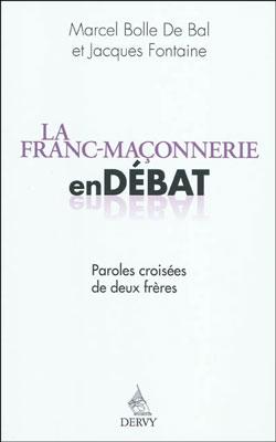 La franc-maconnerie en debat. - Bolle De Bal M. & Fontaine J.