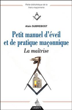Petit manuel d'eveil et de pratique maconnique t2 la maitrise - Subrebost Alain