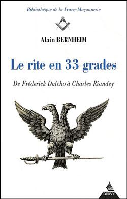 Le rite en 33 grades. - Bernheim Alain