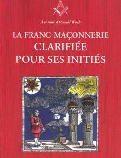 La franc-maconnerie clarifiee pour ses inities. t2 le compagnon - Mainguy Irène