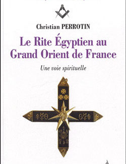 Le rite egyptien au grand orient de france - Perrotin Christian