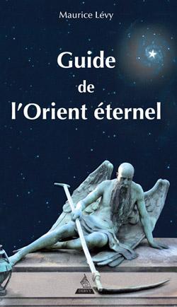 Guide de l'orient eternel - Levy Maurice