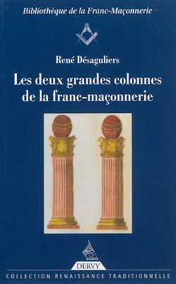 Les deux grandes colonnes de la franc-maconnerie. - Desaguliers René