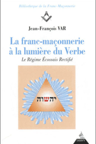 La franc-maconnerie a la lumiere du verbe - Var Jean-Francois