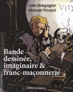 Bande dessinee imaginaire et franc-maconnerie - Gregogna Joel