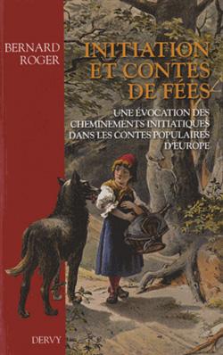 Initiation et contes de fees - Roger Bernard