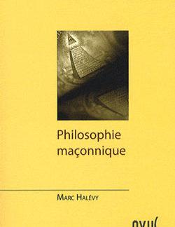 Philosophie maconnique. - Halevy Marc
