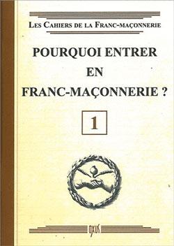 Pourquoi entrer en franc-maconnerie ? livret 1 - Collectif