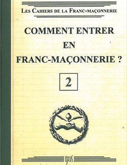 Comment entrer en franc-maconnerie ? livret 2 - Collectif