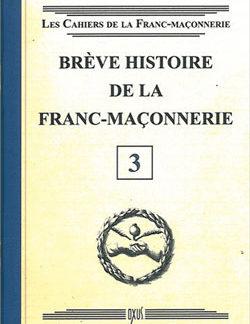 Breve histoire de la franc-maconnerie - livret 3 - Collectif