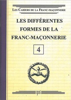 Les differentes formes de la franc-maconnerie - livret 4 - Collectif