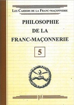 Philosophie de la franc-maconnerie - livret 5 - Collectif