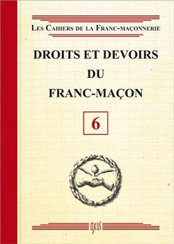 Droits et devoirs du franc-macon - livret 6 - Collectif