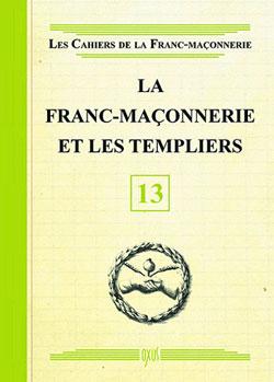 La franc-maconnerie et les templiers - livret 13 - Collectif