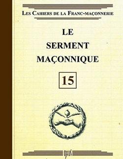 Le serment maconnique - livret 15 - Collectif