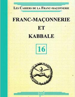 Les cahiers de la franc-maconnerie. franc-maconnerie et kabbale - livret 16 - Collectif
