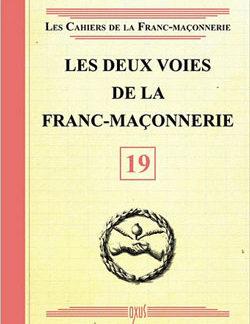 Les cahiers de la franc-maconnerie. les deux voies de la franc-maconnerie - livret 19 - Collectif