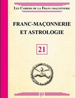 Franc-maconnerie et astrologie - livret 21 - Collectif