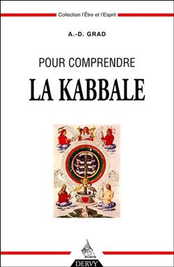 Pour comprendre la kabbale. - Grad A.D.