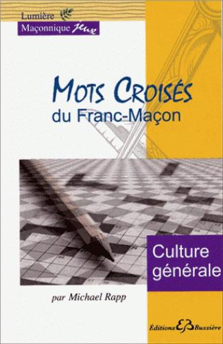 MOTS CROISES DU FRANC-MACON - CULTURE GENERALE