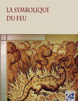 La symbolique du feu. - Bayard Jean-Pierre